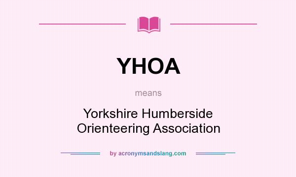 What does YHOA mean? It stands for Yorkshire Humberside Orienteering Association