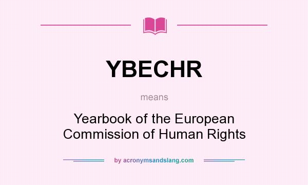 What does YBECHR mean? It stands for Yearbook of the European Commission of Human Rights