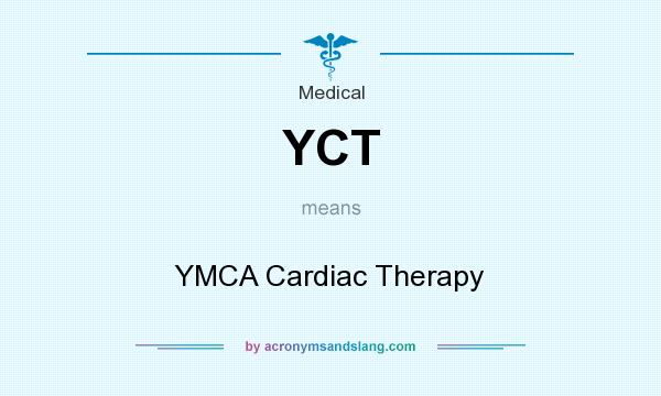 What does YCT mean? It stands for YMCA Cardiac Therapy