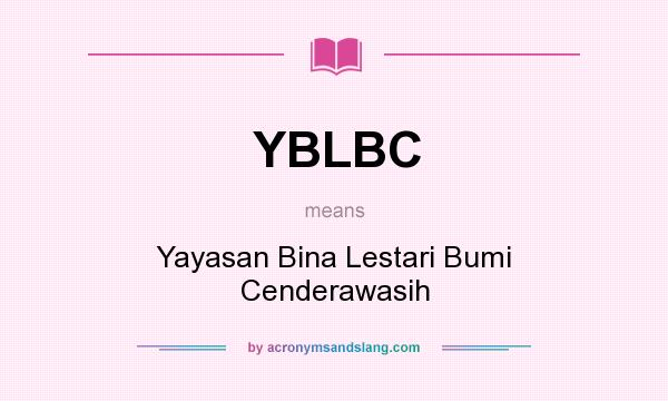 What does YBLBC mean? It stands for Yayasan Bina Lestari Bumi Cenderawasih