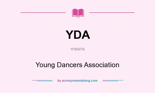 What does YDA mean? It stands for Young Dancers Association