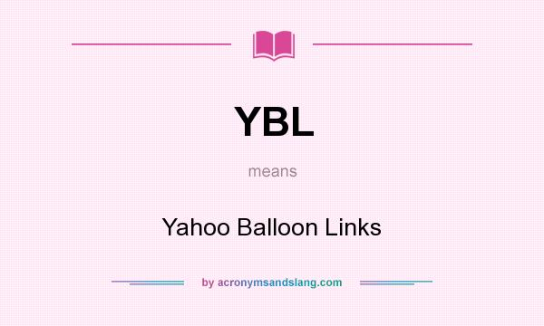 What does YBL mean? It stands for Yahoo Balloon Links