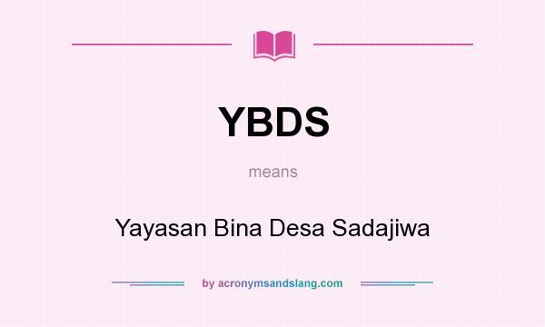 What does YBDS mean? It stands for Yayasan Bina Desa Sadajiwa