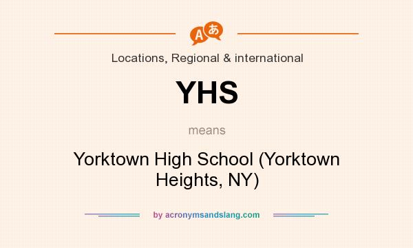 What does YHS mean? It stands for Yorktown High School (Yorktown Heights, NY)