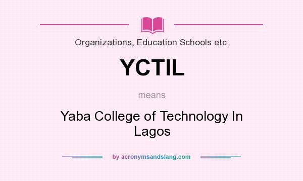 What does YCTIL mean? It stands for Yaba College of Technology In Lagos