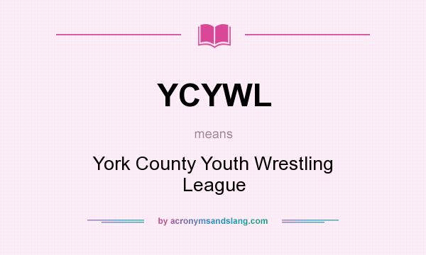 What does YCYWL mean? It stands for York County Youth Wrestling League