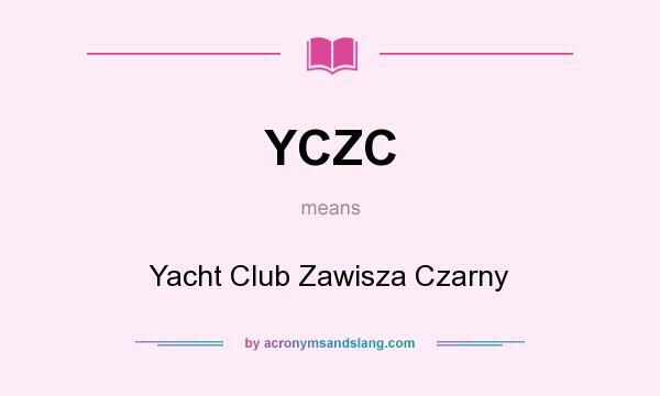 What does YCZC mean? It stands for Yacht Club Zawisza Czarny