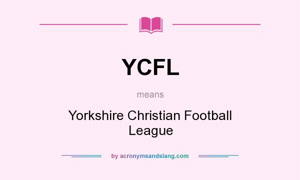 What does YCFL mean? It stands for Yorkshire Christian Football League