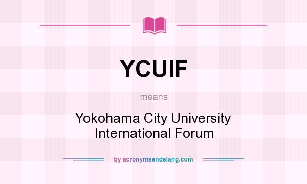 What does YCUIF mean? It stands for Yokohama City University International Forum