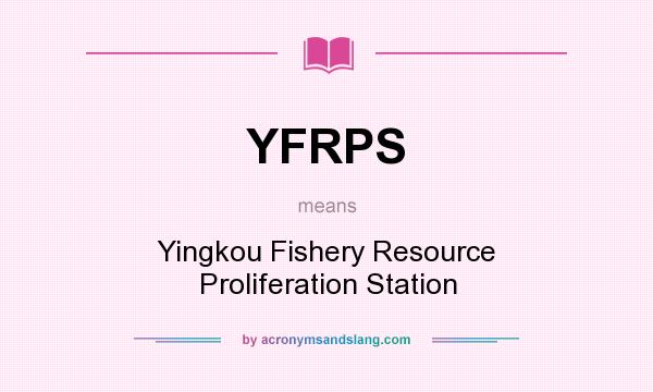 What does YFRPS mean? It stands for Yingkou Fishery Resource Proliferation Station