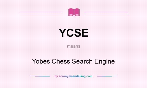 What does YCSE mean? It stands for Yobes Chess Search Engine