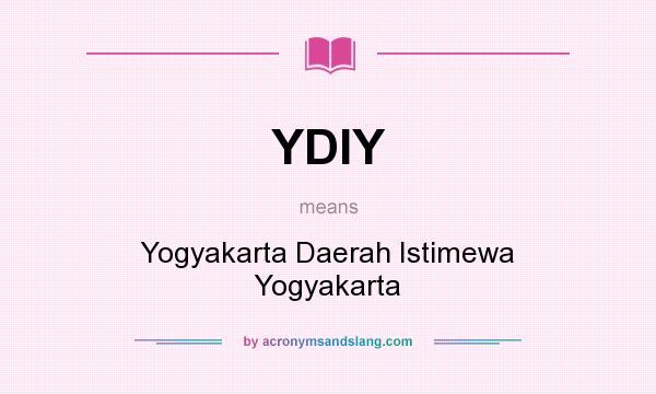 What does YDIY mean? It stands for Yogyakarta Daerah Istimewa Yogyakarta