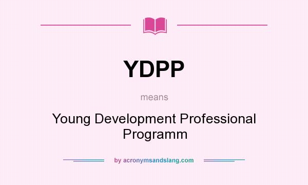 What does YDPP mean? It stands for Young Development Professional Programm