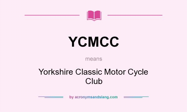 What does YCMCC mean? It stands for Yorkshire Classic Motor Cycle Club