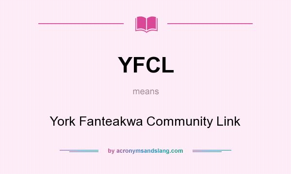 What does YFCL mean? It stands for York Fanteakwa Community Link