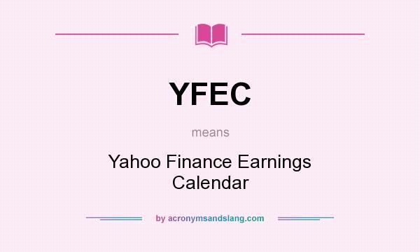 YFEC - Yahoo Finance Earnings Calendar in Undefined by