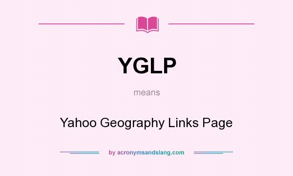 What does YGLP mean? It stands for Yahoo Geography Links Page