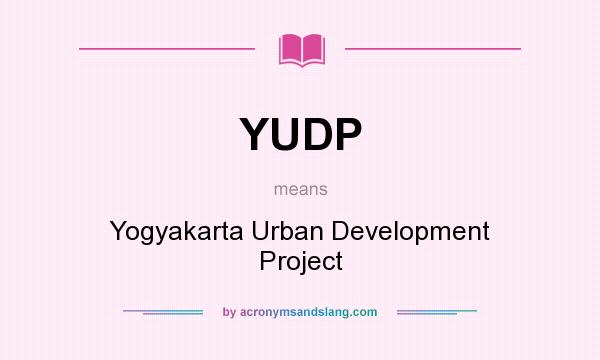 What does YUDP mean? It stands for Yogyakarta Urban Development Project