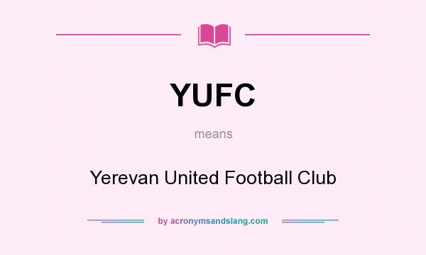 What does YUFC mean? It stands for Yerevan United Football Club