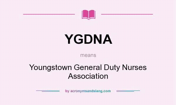 What does YGDNA mean? It stands for Youngstown General Duty Nurses Association