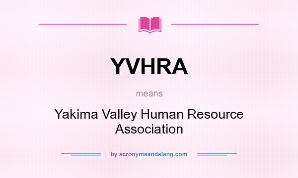What does YVHRA mean? It stands for Yakima Valley Human Resource Association