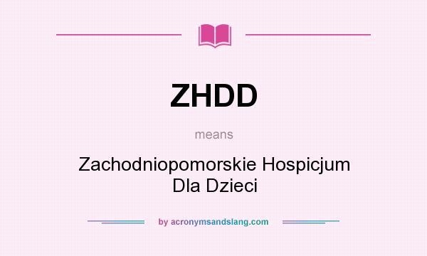 What does ZHDD mean? It stands for Zachodniopomorskie Hospicjum Dla Dzieci