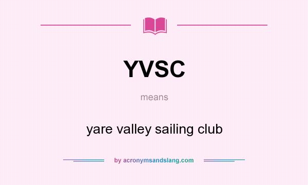 What does YVSC mean? It stands for yare valley sailing club