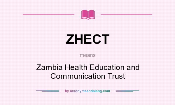 What does ZHECT mean? It stands for Zambia Health Education and Communication Trust