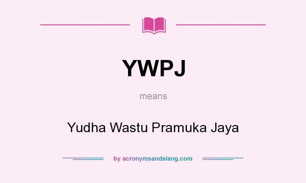 What does YWPJ mean? It stands for Yudha Wastu Pramuka Jaya