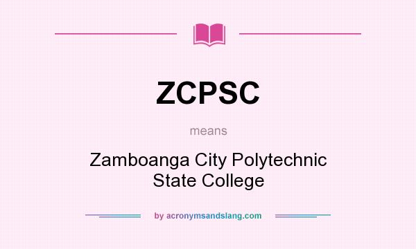 What does ZCPSC mean? It stands for Zamboanga City Polytechnic State College