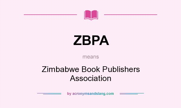 What does ZBPA mean? It stands for Zimbabwe Book Publishers Association