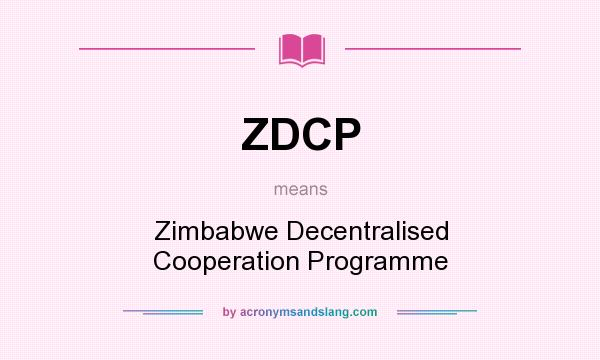 What does ZDCP mean? It stands for Zimbabwe Decentralised Cooperation Programme