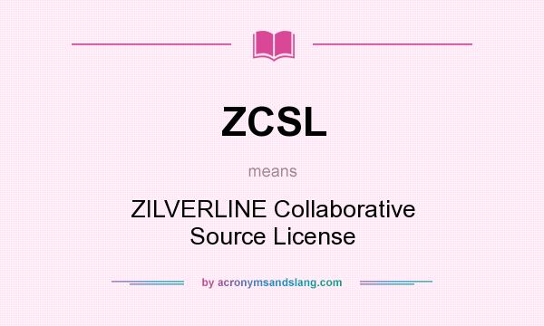 What does ZCSL mean? It stands for ZILVERLINE Collaborative Source License