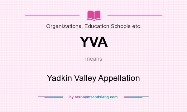 What does YVA mean? It stands for Yadkin Valley Appellation