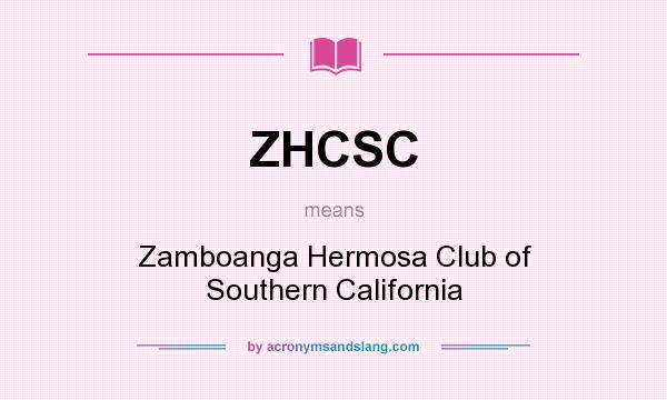 What does ZHCSC mean? It stands for Zamboanga Hermosa Club of Southern California
