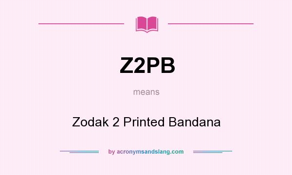 What does Z2PB mean? It stands for Zodak 2 Printed Bandana