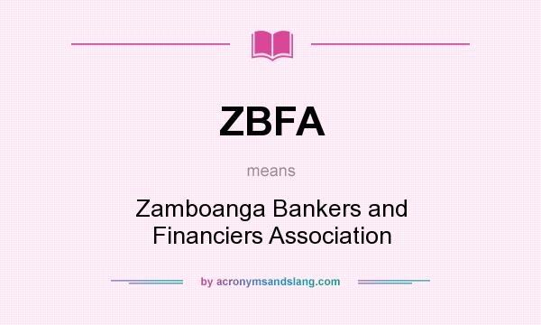 What does ZBFA mean? It stands for Zamboanga Bankers and Financiers Association