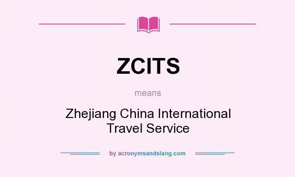 What does ZCITS mean? It stands for Zhejiang China International Travel Service
