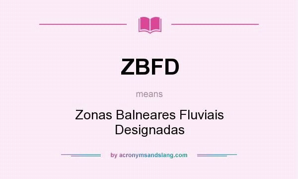 What does ZBFD mean? It stands for Zonas Balneares Fluviais Designadas