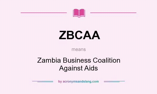 What does ZBCAA mean? It stands for Zambia Business Coalition Against Aids
