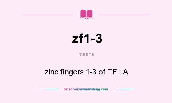 What does zf1-3 mean? It stands for zinc fingers 1-3 of TFIIIA