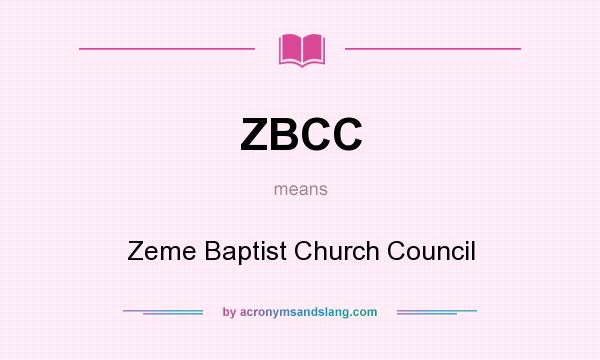 What does ZBCC mean? It stands for Zeme Baptist Church Council