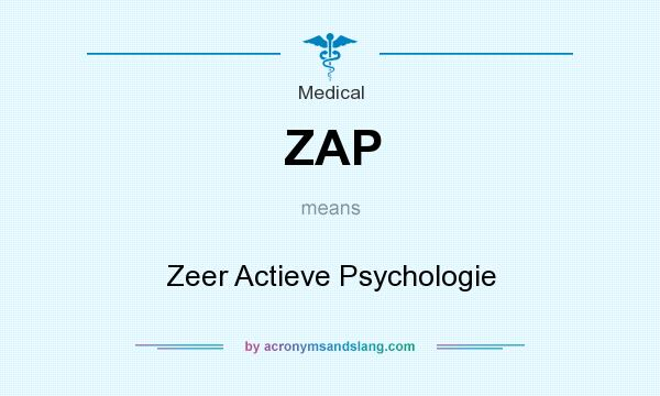 What does ZAP mean? It stands for Zeer Actieve Psychologie