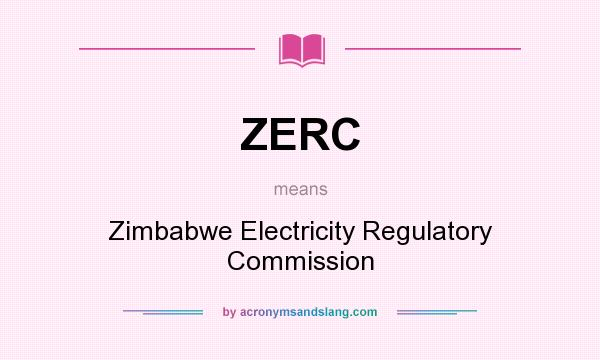 What does ZERC mean? It stands for Zimbabwe Electricity Regulatory Commission