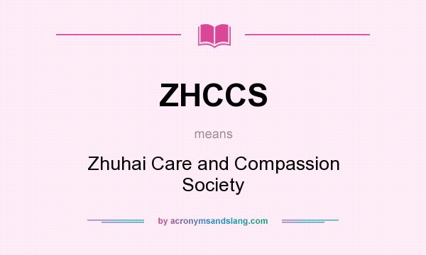 What does ZHCCS mean? It stands for Zhuhai Care and Compassion Society