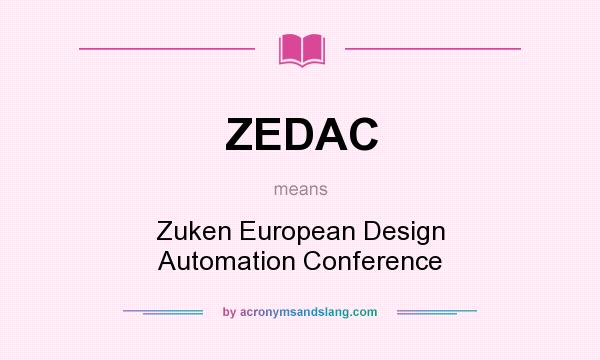 What does ZEDAC mean? It stands for Zuken European Design Automation Conference