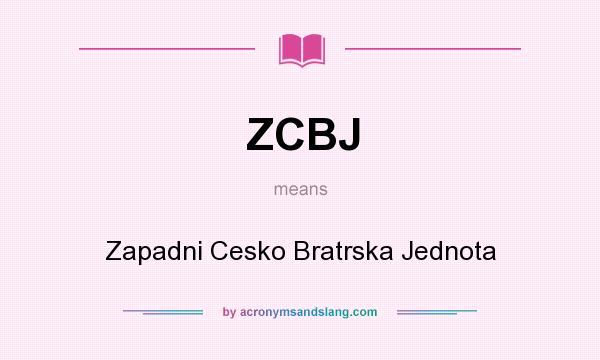 What does ZCBJ mean? It stands for Zapadni Cesko Bratrska Jednota