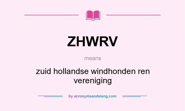 What does ZHWRV mean? It stands for zuid hollandse windhonden ren vereniging