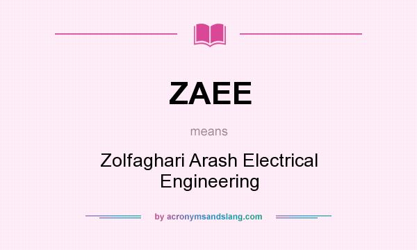What does ZAEE mean? It stands for Zolfaghari Arash Electrical Engineering