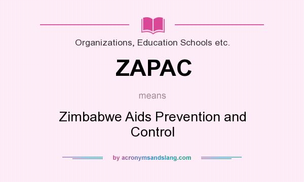 What does ZAPAC mean? It stands for Zimbabwe Aids Prevention and Control